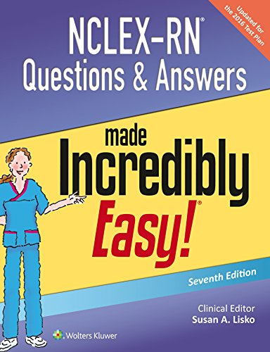 NCLEX-RN QUESTIONS & ANSWERS MADE INCREDIBLY EASY (INCREDIBLY EASY! SERIES), 7/ED.