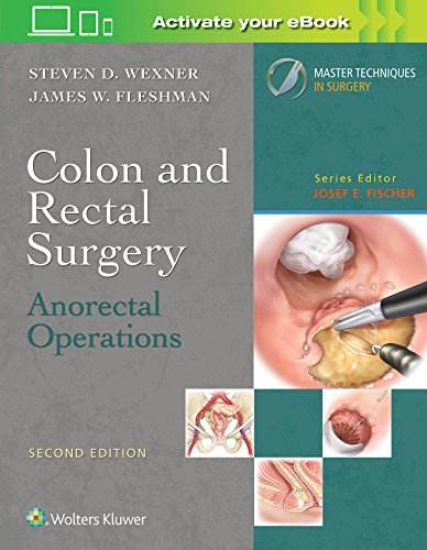 COLON AND RECTAL SURGERY: ANORECTAL OPERATIONS (MASTER TECHNIQUES IN SURGERY), 2/ED.