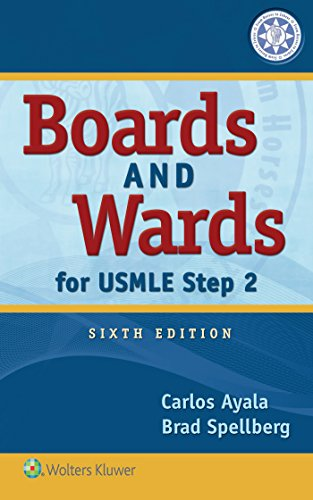 Boards and wards for USMLE step 2 / Carlos Ayala, Brad Spellberg.