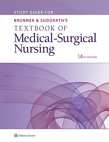 STUDY GUIDE FOR BRUNNER & SUDDARTH'S TEXTBOOK OF MEDICAL-SURGICAL NURSING, 14/ED.