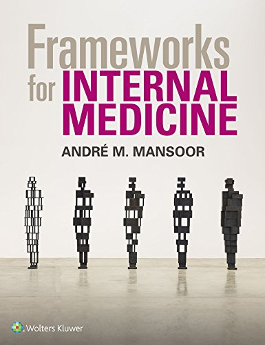 FRAMEWORKS FOR INTERNAL MEDICINE, 1/ED.