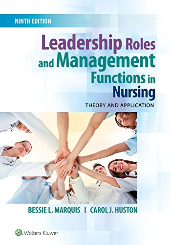LEADERSHIP ROLES AND MANAGEMENT FUNCTIONS IN NURSING, INTERNATIONAL EDITION, 9/ED.