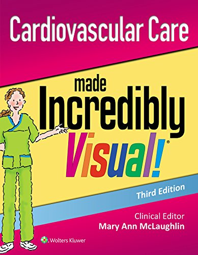CARDIOVASCULAR CARE MADE INCREDIBLY VISUAL! (INCREDIBLY EASY! SERIES), 3/ED.