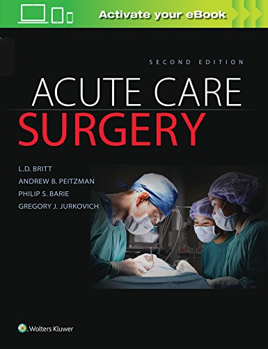 Acute care surgery / [edited by] L.D. Britt, Andrew B. Peitzman, Philip S. Barie, Gregory J. Jurkovich.