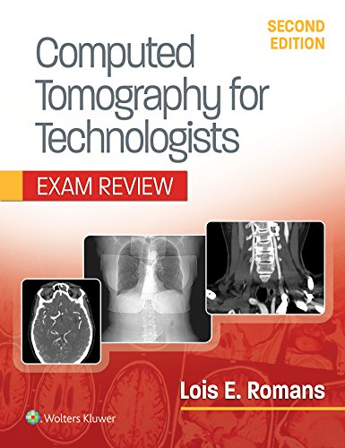 COMPUTED TOMOGRAPHY FOR TECHNOLOGISTS: EXAM REVIEW, 2/ED.