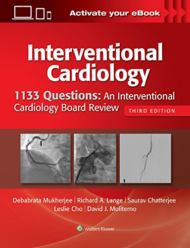 1133 QUESTIONS: AN INTERVENTIONAL CARDIOLOGY BOARD REVIEW, 3/ED.