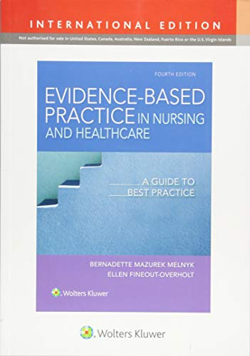 EVIDENCE-BASED PRACTICE IN NURSING & HEALTHCARE, INTERNATIONAL EDITION, 4/ED.