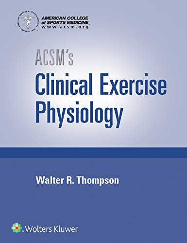 ACSM'S CLINICAL EXERCISE PHYSIOLOGY, 1/ED.
