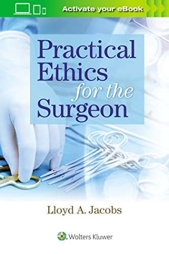 PRACTICAL ETHICS FOR THE SURGEON, 1/ED.