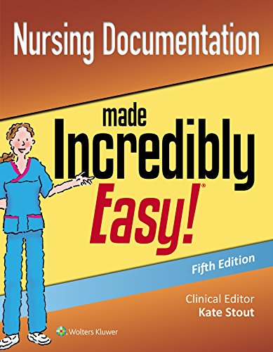 NURSING DOCUMENTATION MADE INCREDIBLY EASY (INCREDIBLY EASY! SERIES), 5/ED.
