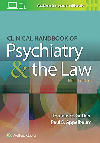 CLINICAL HANDBOOK OF PSYCHIATRY AND THE LAW, 5/ED.