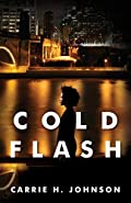 Cold Flash by Carrie H. Johnson