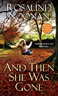 And Then She Was Gone by Rosalind Noonan