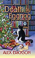 Death by Eggnog by Alex Erickson