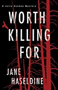 Worth Killing For by Jane Haseldine