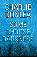Some Choose Darkness by Charlie Donlea