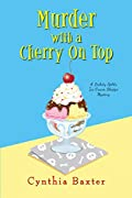 Murder with a Cherry on Top by Cynthia Baxter
