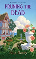 Pruning the Dead by Julia Henry