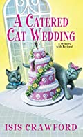 A Catered Cat Wedding by Isis Crawford
