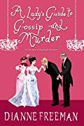 A Lady�s Guide to Gossip and Murder by Dianne Freeman