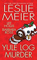 Yule Log Murder by Leslie Meier, Lee Hollis, and Barbara Ross