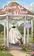 Gown with the Wind by Stephanie Blackmoore