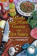 Murder with Collard Greens and Hot Sauce by A. L. Herbert
