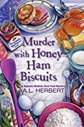Murder with Honey Ham Biscuits by A. L. Herbert