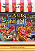The Amish Sweet Shop by Emma Miller, Laura Bradford and Mary Ellis