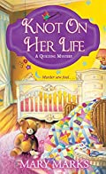 Knot on Her Life by Mary Marks