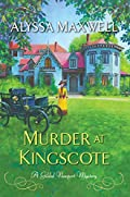 Murder at Kingscote by Alyssa Maxwell