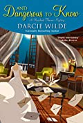 And Dangerous to Know by Darcie Wilde