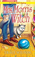 Mrs. Morris and the Witch by Traci Wilton