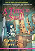 A Time to Swill by Sherry Harris