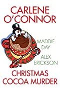 Christmas Cocoa Murder by Carlene O'Connor, Maddie Day, and Alex Erickson