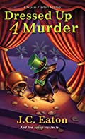 Dressed Up 4 Murder by J. C. Eaton