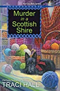Murder in a Scottish Shire by Traci Hall