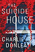 The Suicide House by Charlie Donlea
