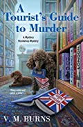 A Tourist's Guide to Murder by V. M. Burns