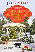 Murder at the Mistletoe Ball by J. D. Griffo