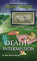 Death by Intermission by Alexis Morgan