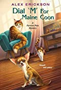 Dial 'M' for Maine Coon by Alex Erickson
