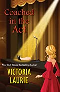 Coached in the Act by Victoria Laurie