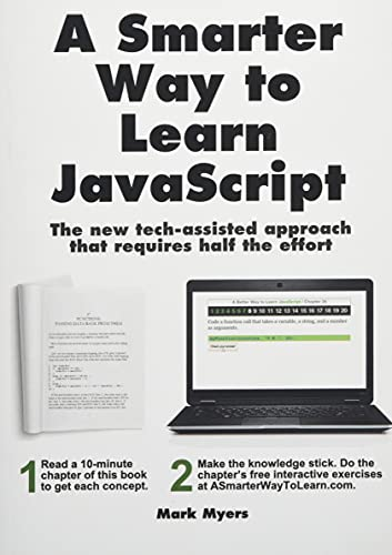 A Smarter Way to Learn JavaScript: The new approach that uses technology to cut your effort in half - Mark Myers