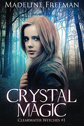 Crystal Magic (Clearwater Witches) - Madeline Freeman