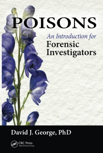 POISONS: AN INTRODUCTION FOR FORENSIC INVESTIGATORS (HB)