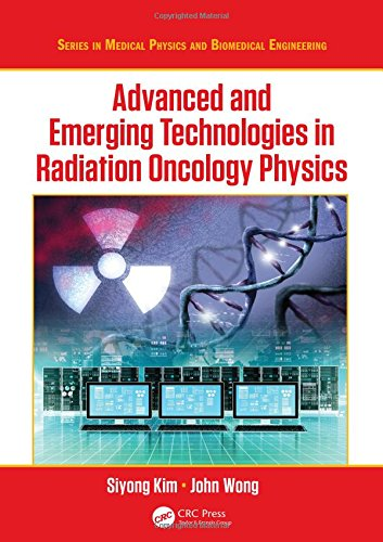 ADVANCED AND EMERGING TECHNOLOGIES IN RADIATION ONCOLOGY PHYSICS (HB)
