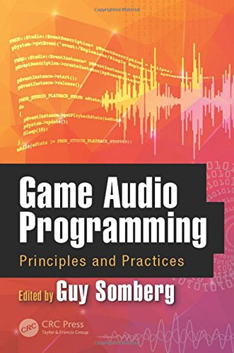 Game Audio Programming: Principles and Practices - Guy Somberg