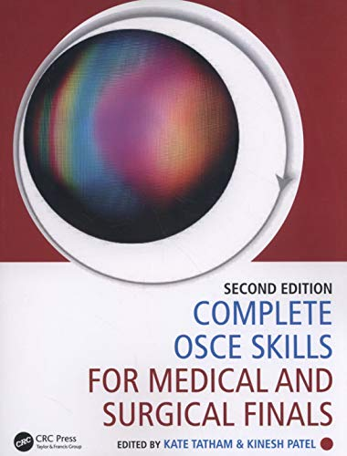Complete OSCE skills for medical and surgical finals / Kate Tatham and Kinesh Patel.