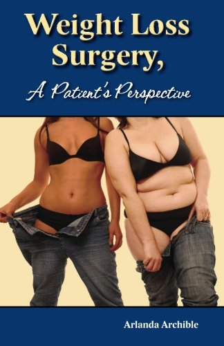 Weight Loss Surgery - a Patient's Perspective - Arlanda Archible